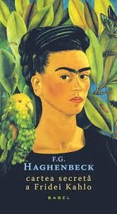 Cartea secretă a Fridei Kahlo, F.G.Haghenbeck