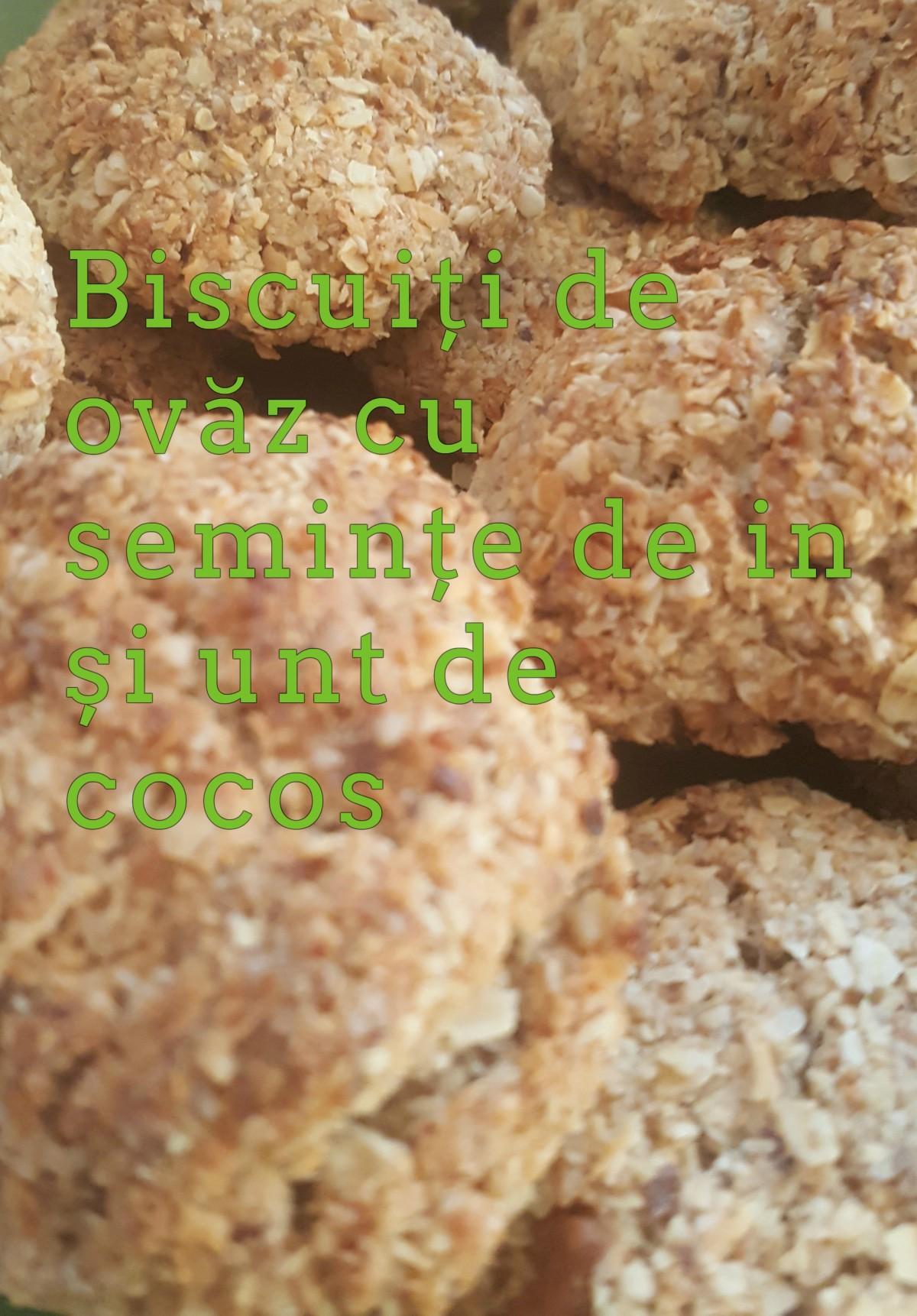 Biscuiți de ovăz cu semințe de in și unt decocos