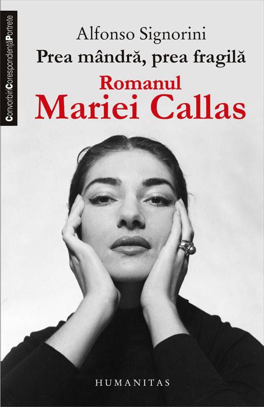 Prea mândră, prea fragilă Romanul Mariei Callas, AlfonsoSignorini
