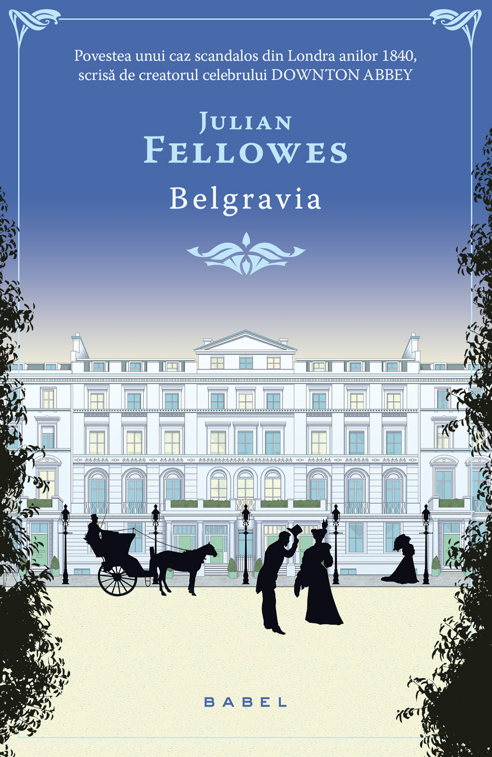 Belgravia, Julian Fellowes
