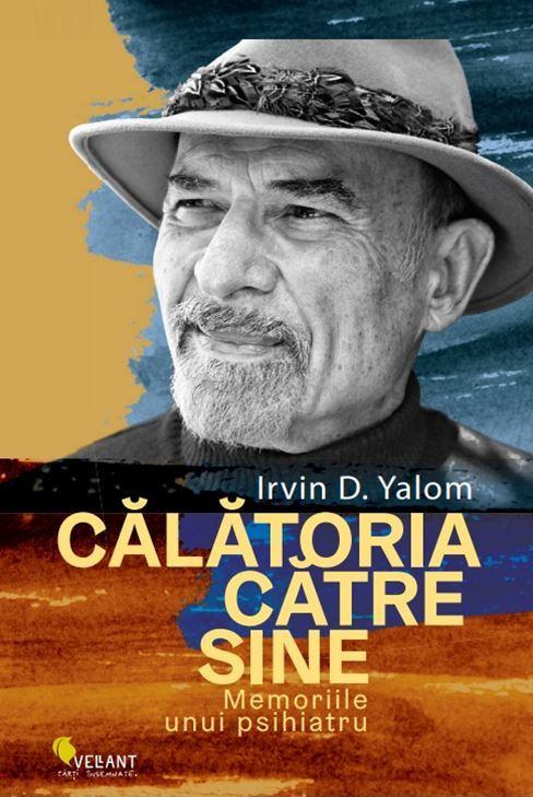 Călătorie către sine. Memoriile unui psihiatru, Irvin D.Yalom